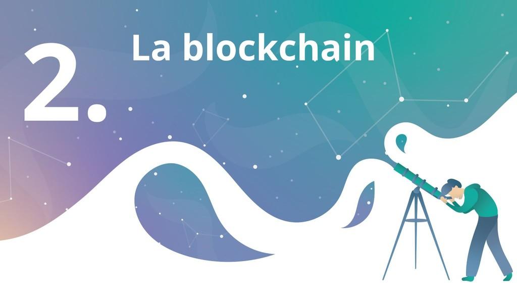 2. La blockchain