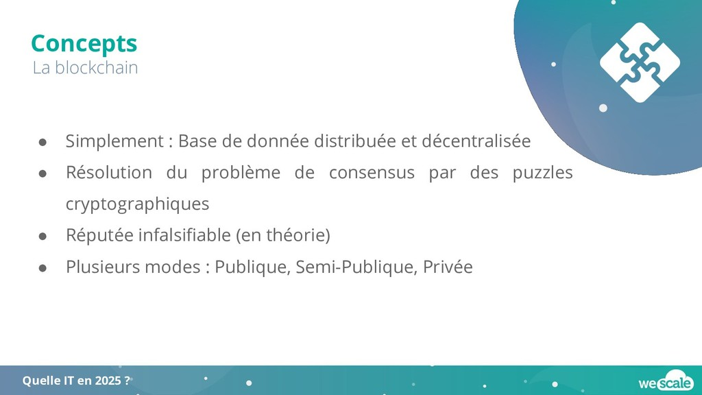 Concepts La blockchain ● Simplement : Base de d...