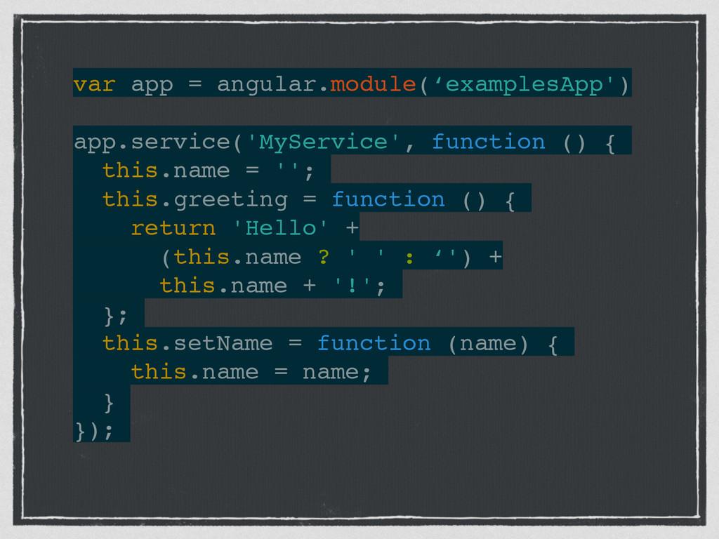 var app = angular.module('examplesApp')! ! app....