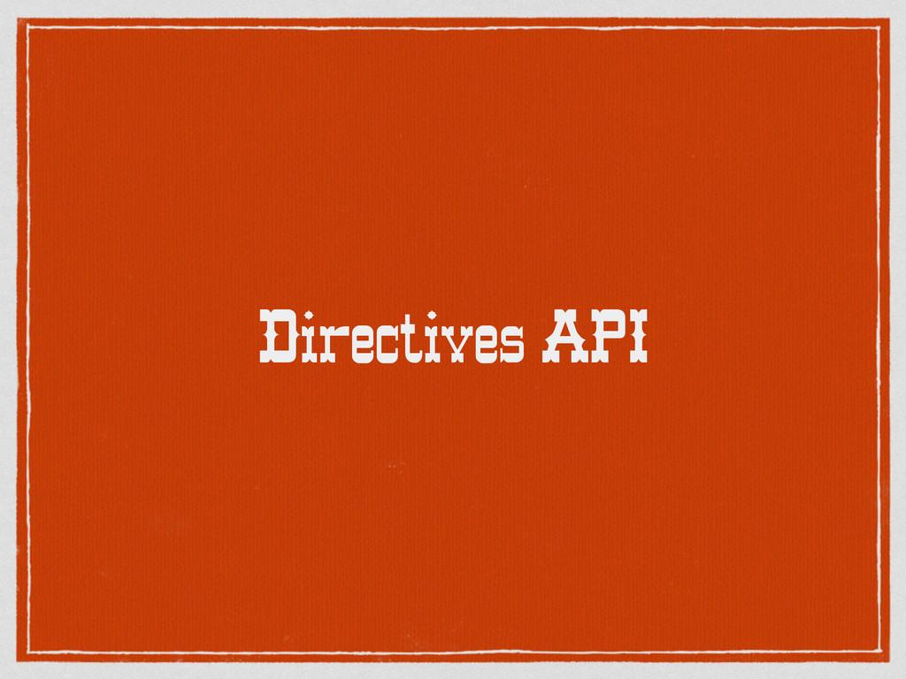 Directives API