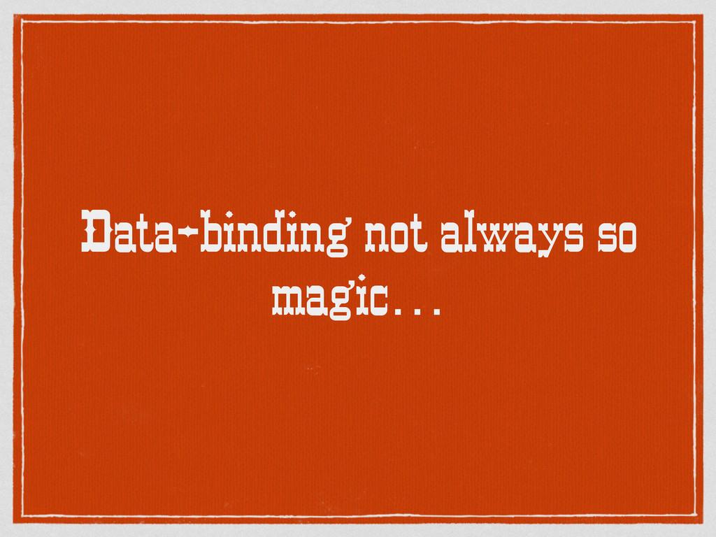 Data-binding not always so magic…