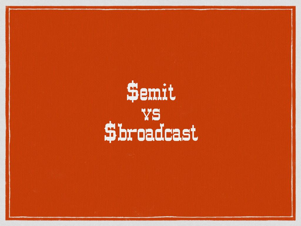 $emit vs $broadcast