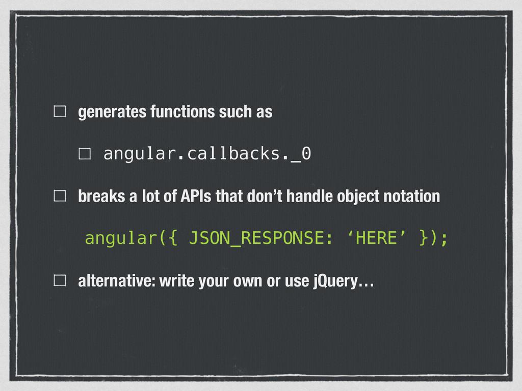 generates functions such as angular.callbacks._...