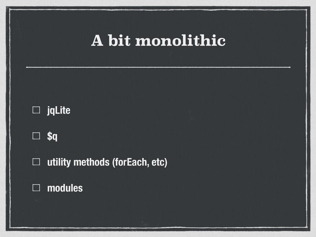 A bit monolithic jqLite $q utility methods (for...