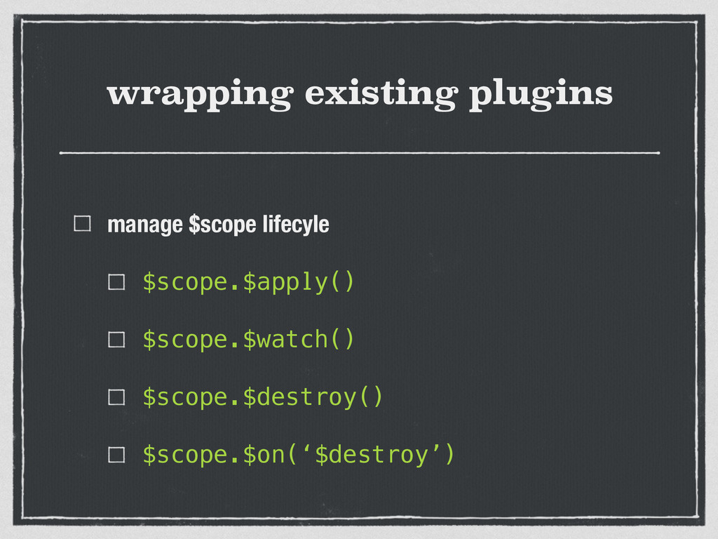 wrapping existing plugins manage $scope lifecyl...