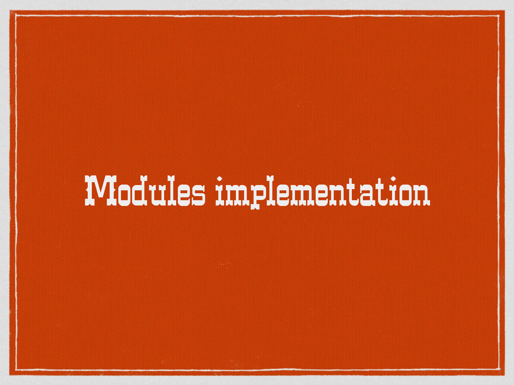 Modules implementation