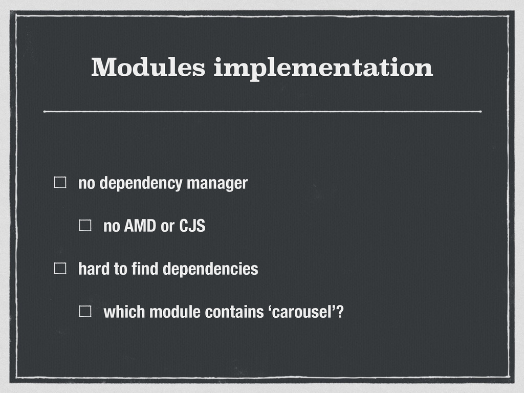 Modules implementation no dependency manager no...