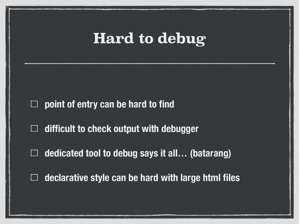Hard to debug point of entry can be hard to find...