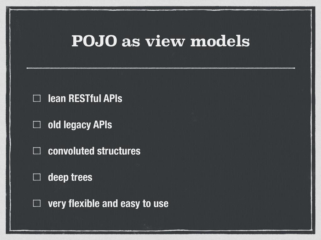 POJO as view models lean RESTful APIs old legac...