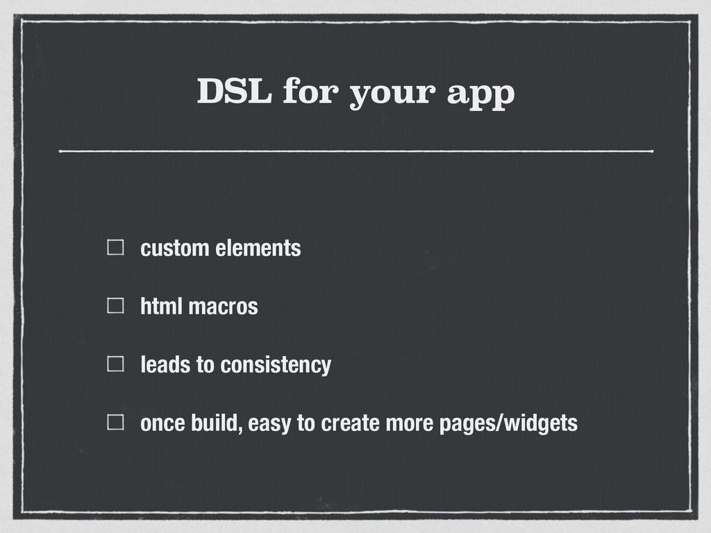 DSL for your app custom elements html macros le...