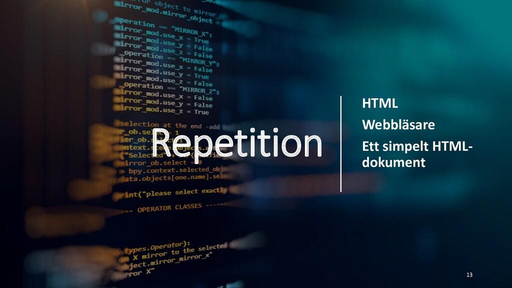 Repetition HTML Webbläsare Ett simpelt HTML- do...