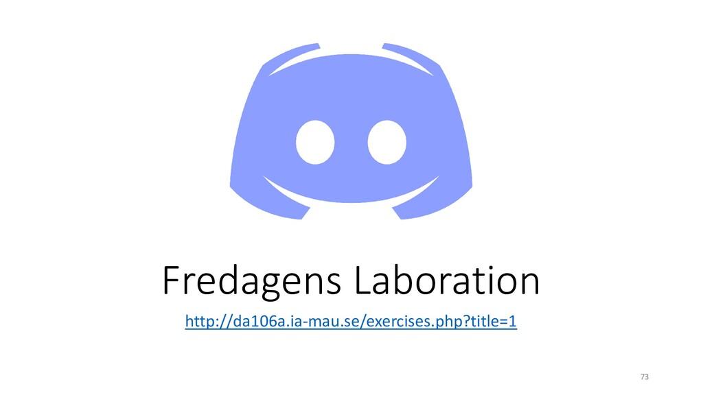 Fredagens Laboration http://da106a.ia-mau.se/ex...