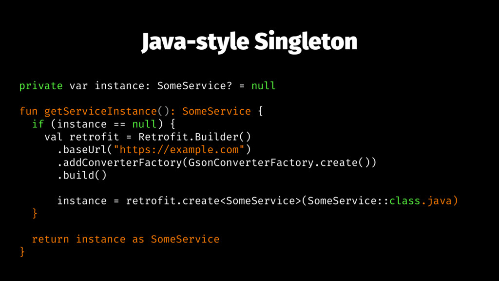 Java-style Singleton private var instance: Some...