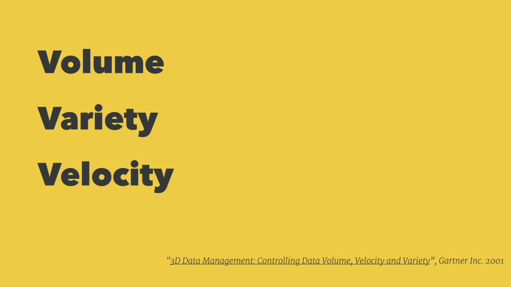 "Volume Variety Velocity ""3D Data Management: Co..."