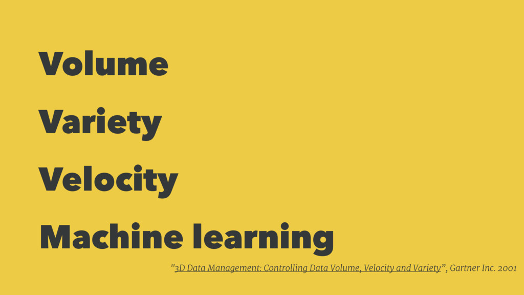 "Volume Variety Velocity Machine learning ""3D Da..."