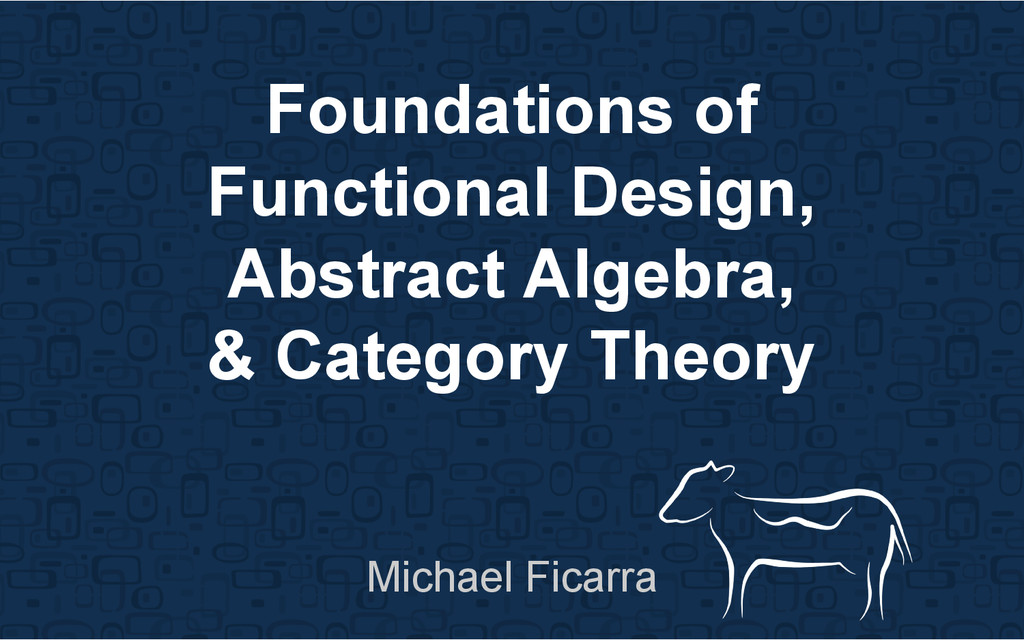 Foundations of Functional Design, Abstract Alge...