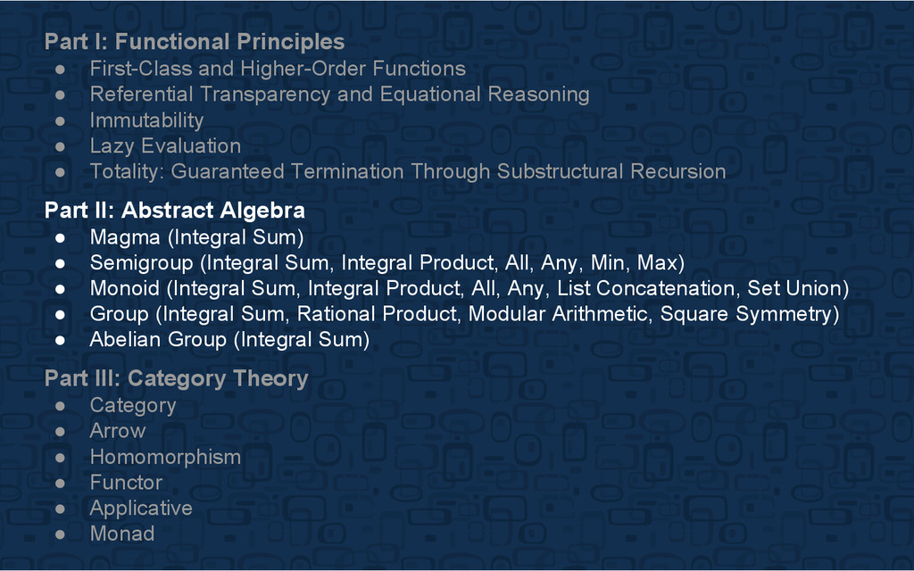 Part I: Functional Principles ● First-Class and...