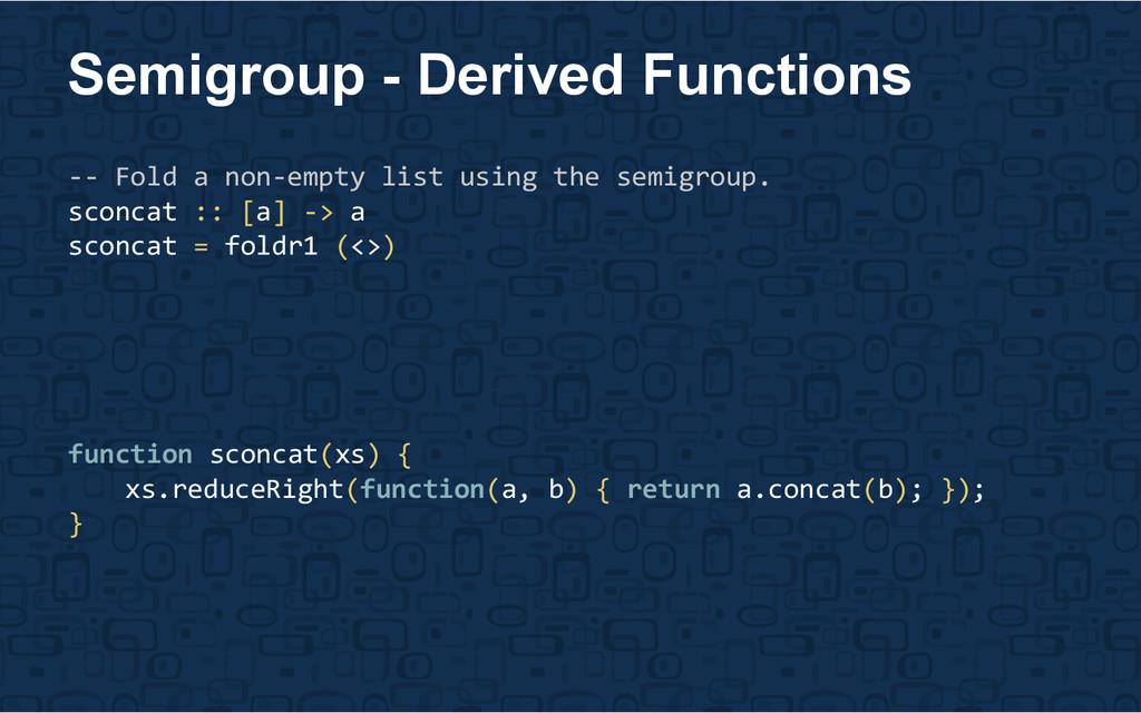 function sconcat(xs) { xs.reduceRight(function(...