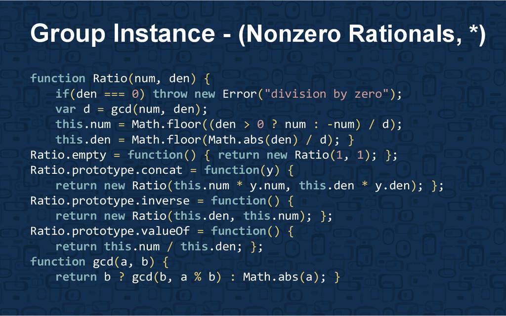 function Ratio(num, den) { if(den === 0) throw ...