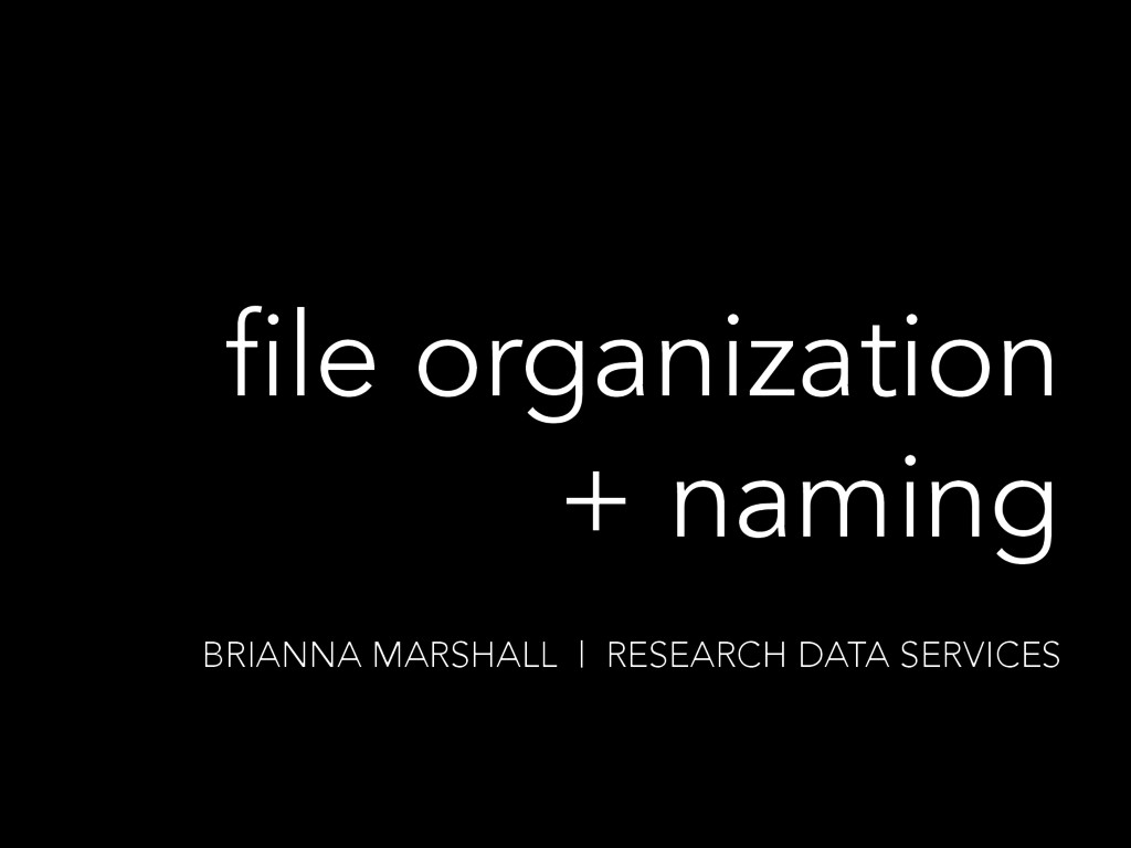 file organization + naming BRIANNA MARSHALL | R...