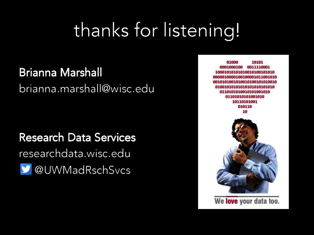 thanks for listening! Brianna Marshall brianna....