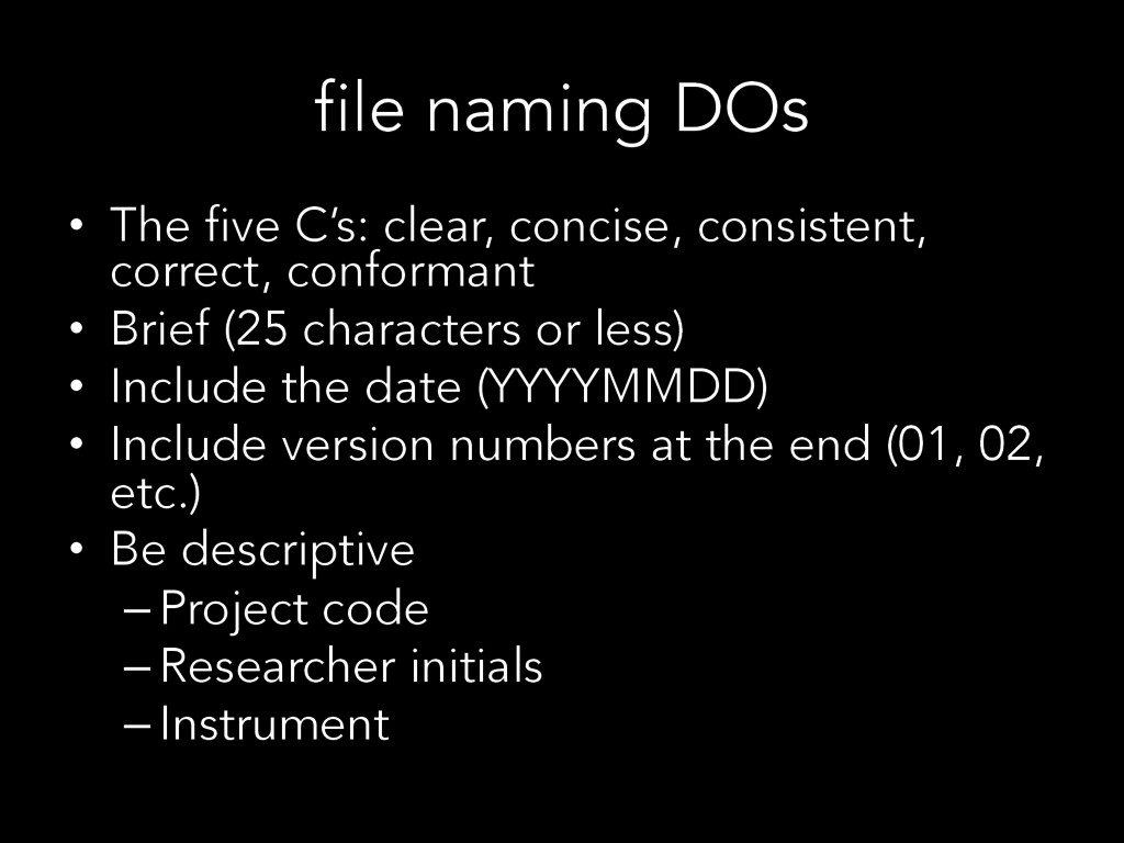 file naming DOs •  The five C's: clear, concise...
