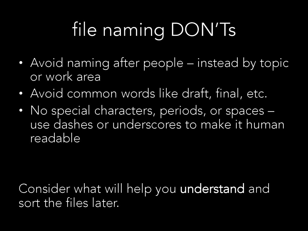 file naming DON'Ts •  Avoid naming after people...