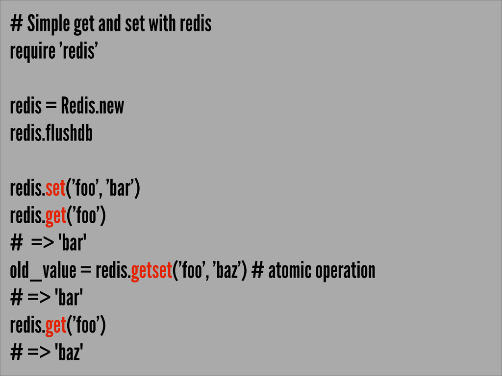 # Simple get and set with redis require 'redis'...