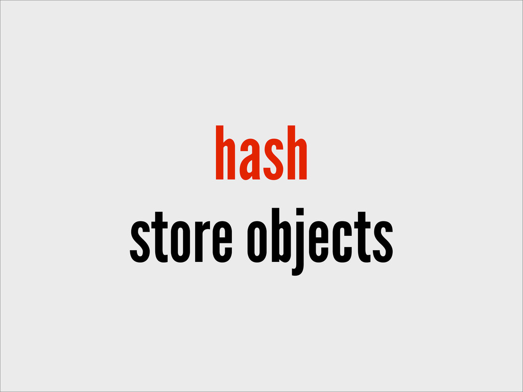 hash store objects