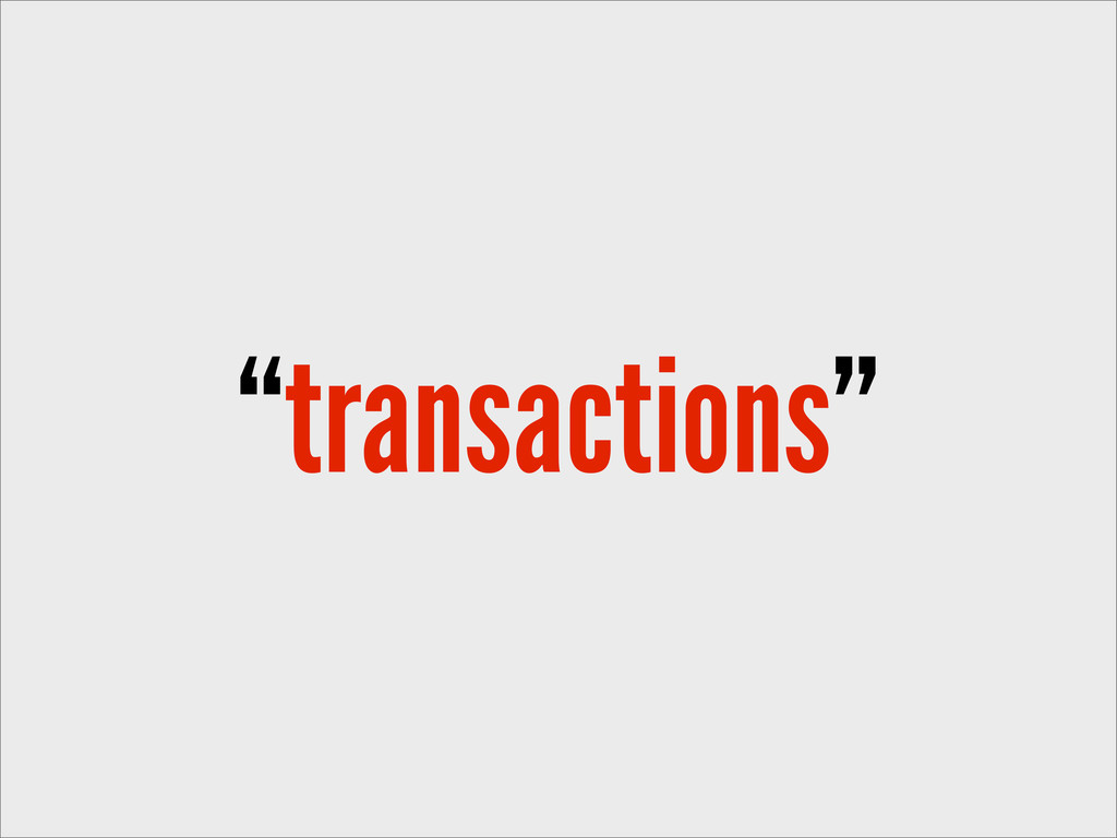 """transactions"""