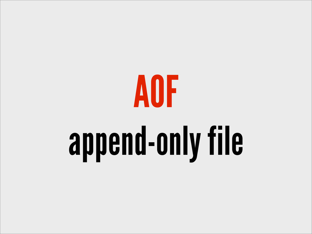 AOF append-only file