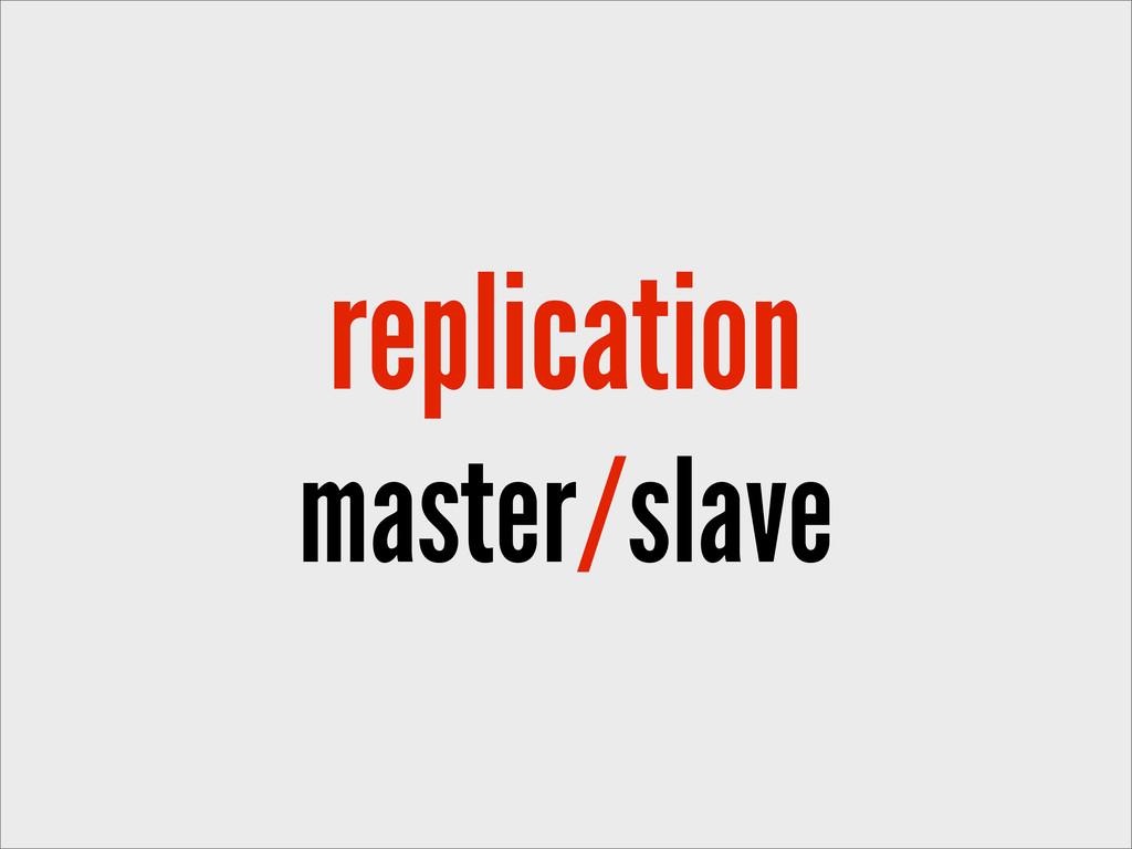 replication master/slave