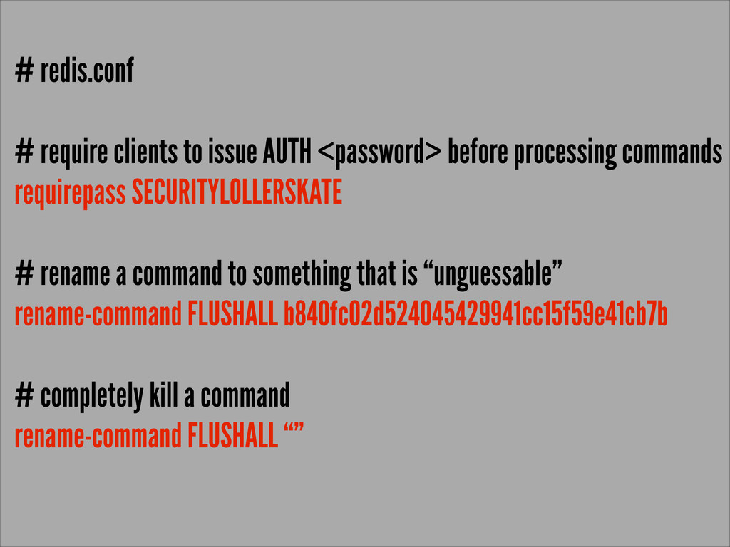 # redis.conf # require clients to issue AUTH <p...