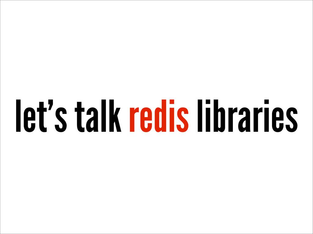 let's talk redis libraries