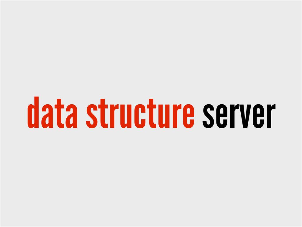 data structure server