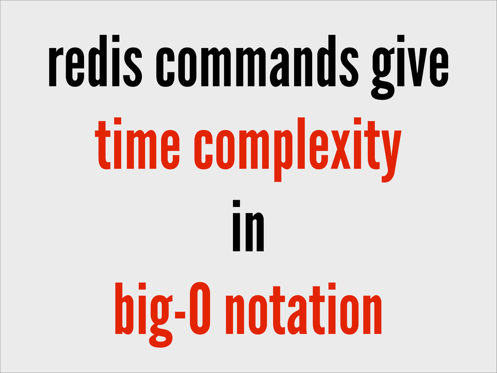 redis commands give time complexity in big-O no...