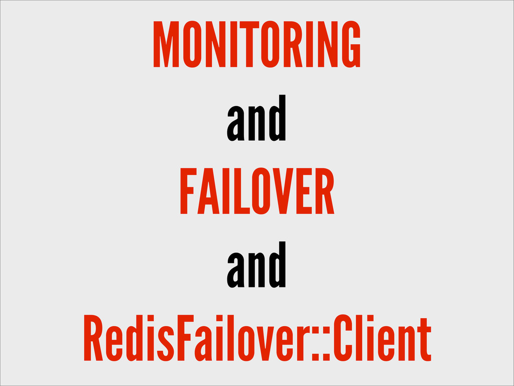 MONITORING and FAILOVER and RedisFailover::Clie...