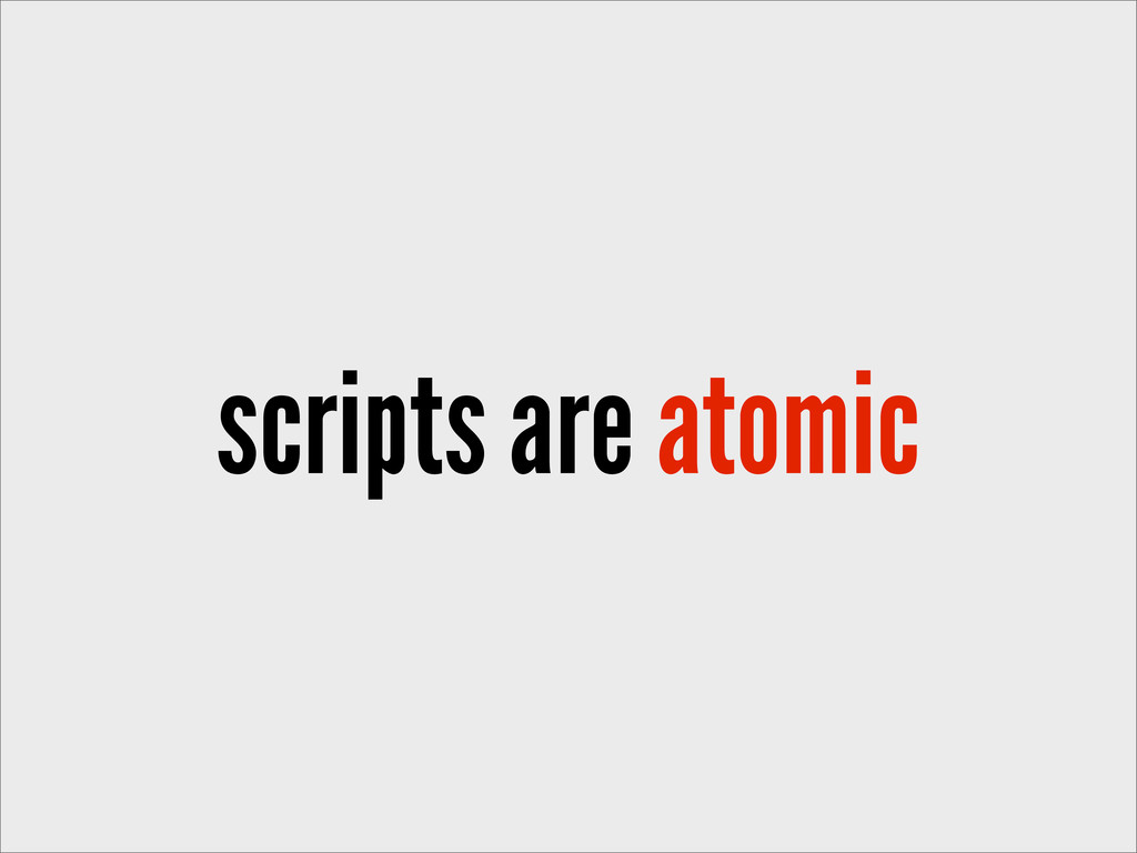 scripts are atomic