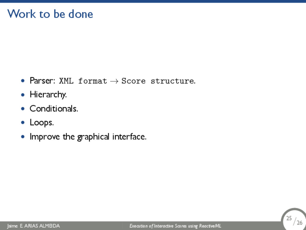 . Work to be done • Parser: XML format → Score ...