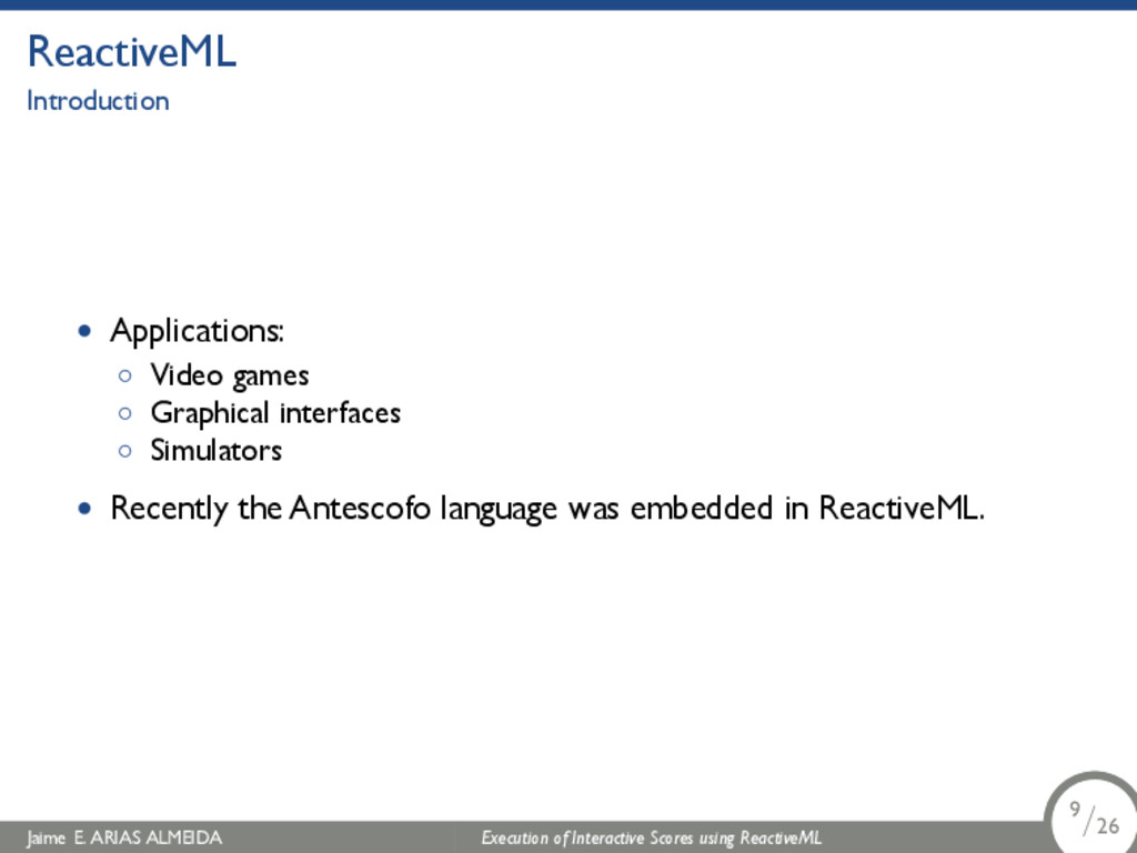 . ReactiveML Introduction • Applications: ◦ Vid...