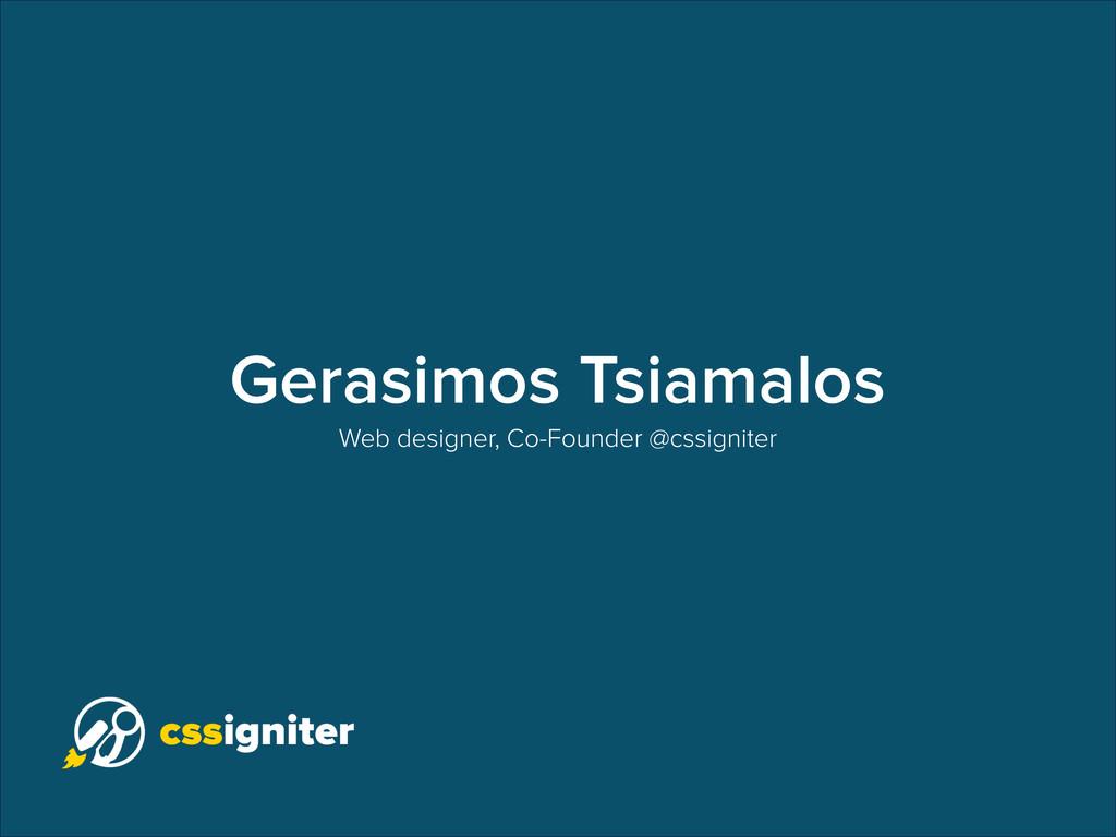 Gerasimos Tsiamalos Web designer, Co-Founder @c...