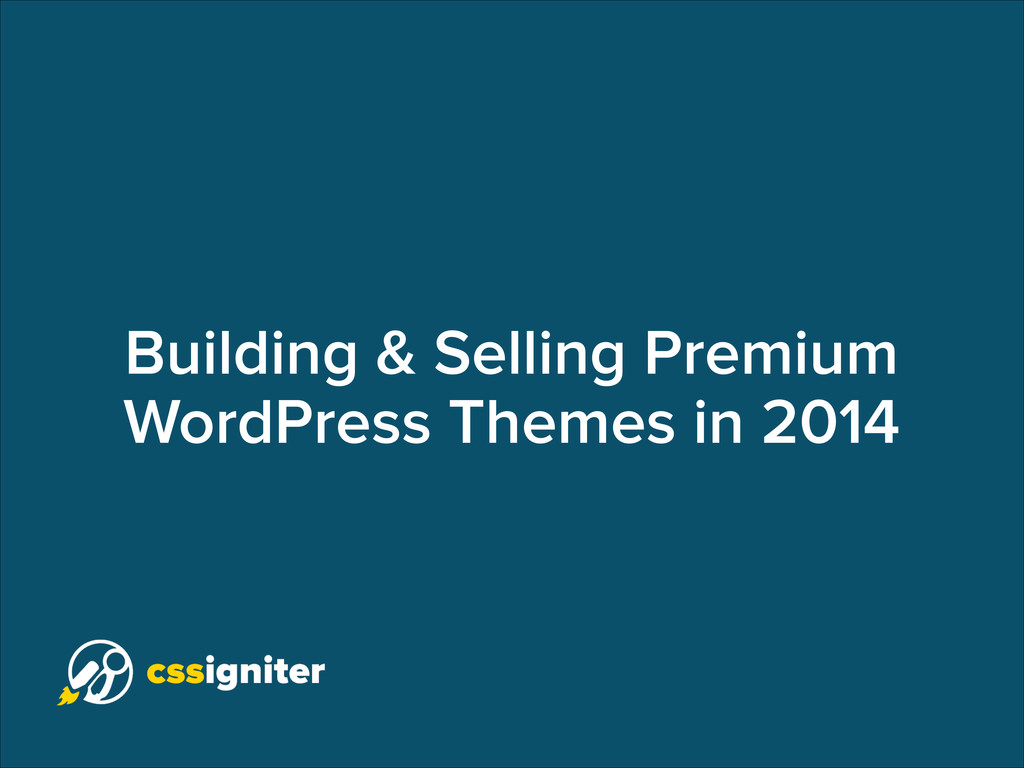 Building & Selling Premium WordPress Themes in ...
