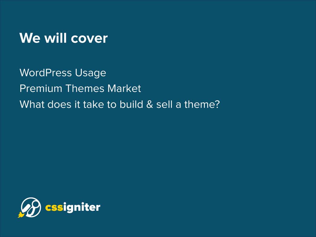 We will cover WordPress Usage Premium Themes Ma...