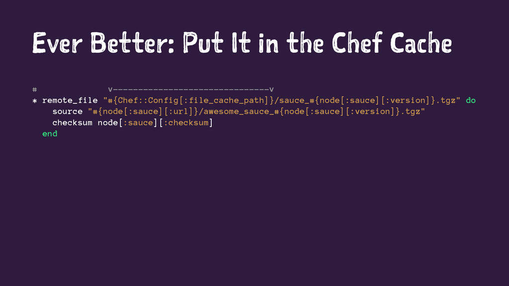 Ever Better: Put It in the Chef Cache # v------...