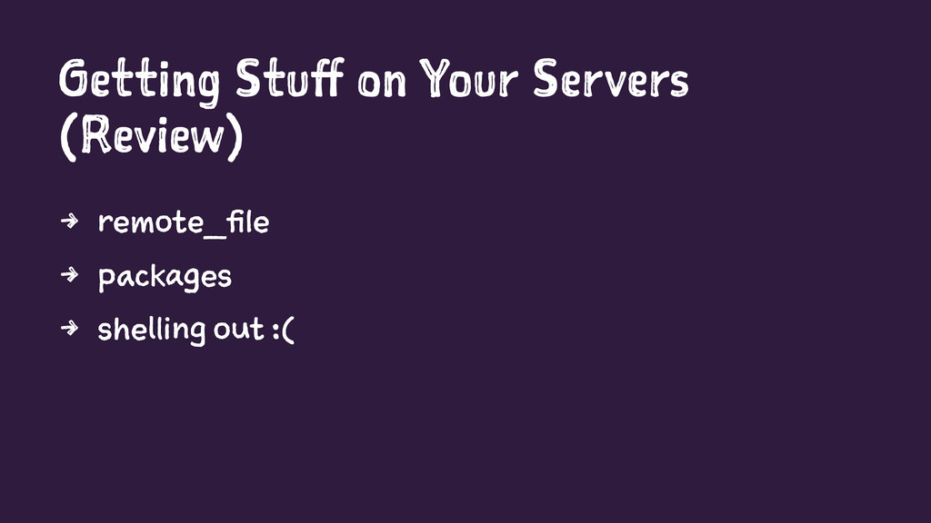 Getting Stuff on Your Servers (Review) 4 remote...
