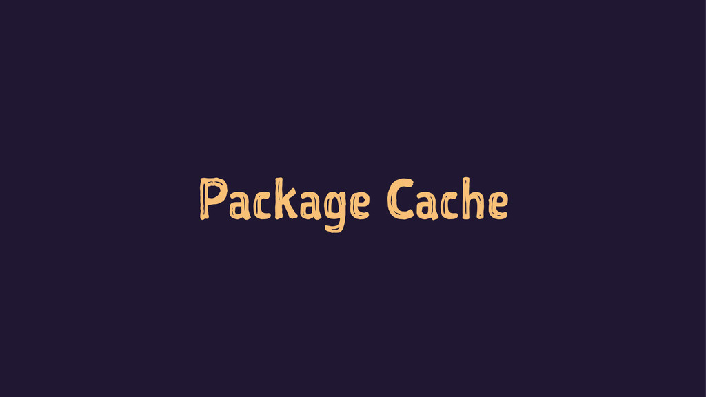 Package Cache
