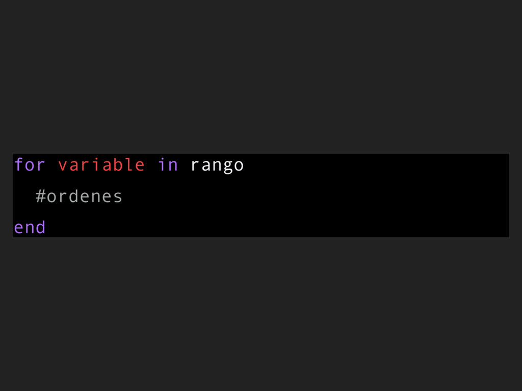 for variable in rango #ordenes end