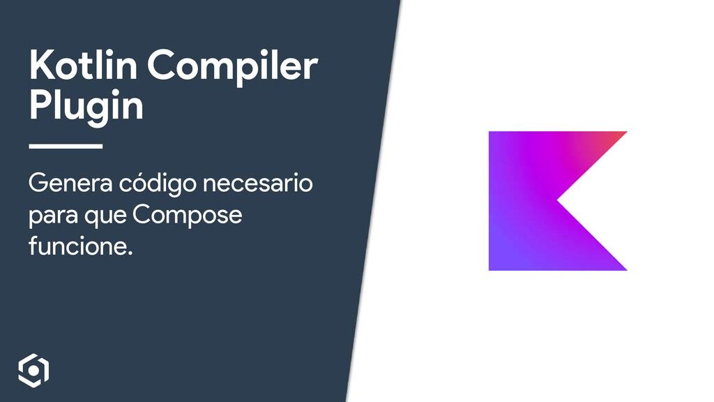 Kotlin Compiler Plugin Genera código necesario ...
