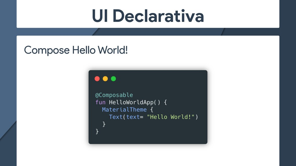 UI Declarativa Compose Hello World!