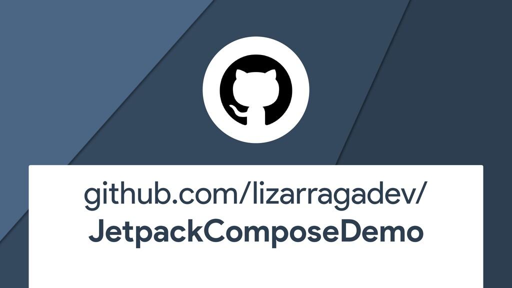 github.com/lizarragadev/ JetpackComposeDemo